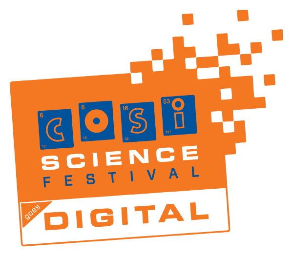COSI SCIENCE FESTIVAL – A Virtual science celebration for 2020
