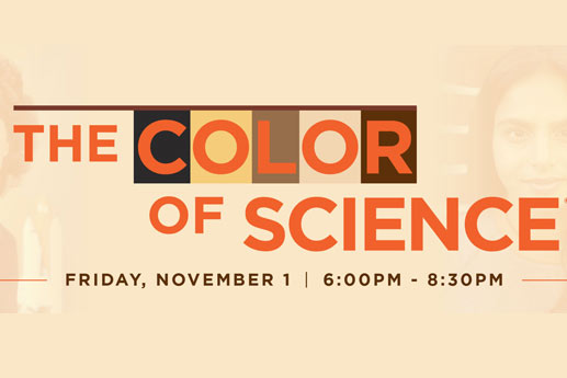 "SIGNATURE DIVERSITY AND INCLUSION PROGRAM ""THE COLOR OF SCIENCE"" CELEBRATES ACHIEVEMENTS OF ADMIRED SCIENCE, TECHNOLOGY AND ENGINEERING EXPERTS"