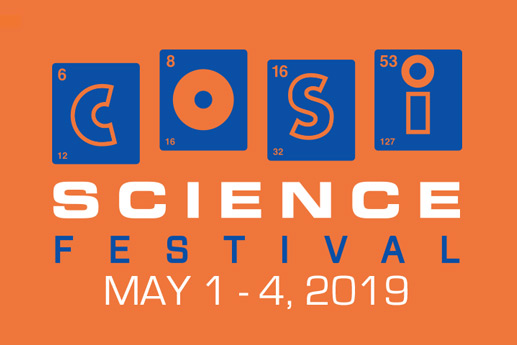 COSI Science Festival Launches May 1 – 4, 2019 with More than One Hundred FREE Events Throughout Central Ohio