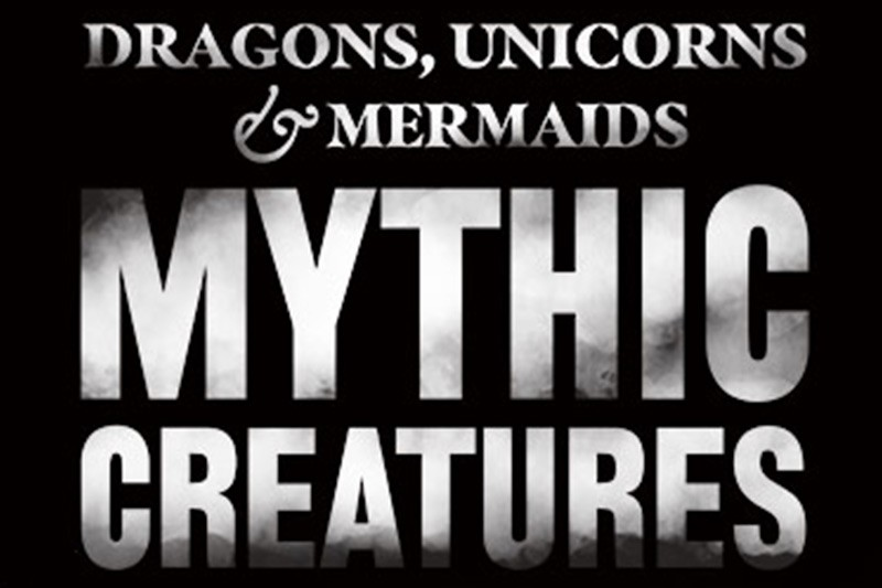 DRAGONS, UNICORNS & MERMAIDS: MYTHIC CREATURES OPENING SOON AT COSI